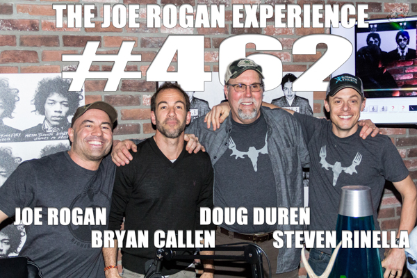 The Joe Rogan Experience #462 - Steven Rinella, Doug Duren, Bryan Callen