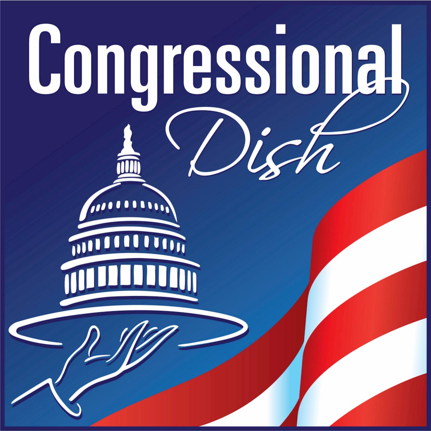 Congressional Dish Episodes on Podchaser