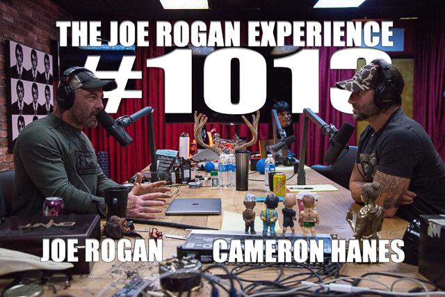 The Joe Rogan Experience #1013 - Cameron Hanes