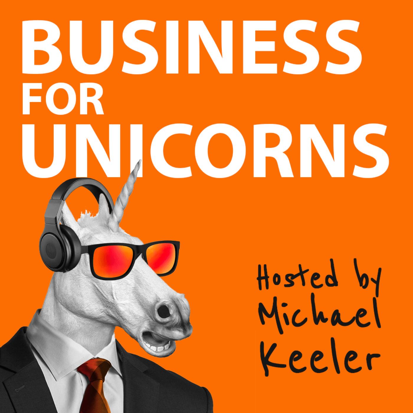 Business For Unicorns Podcast | Listen via Stitcher for Podcasts