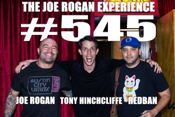 The Joe Rogan Experience #545 - Tony Hinchcliffe