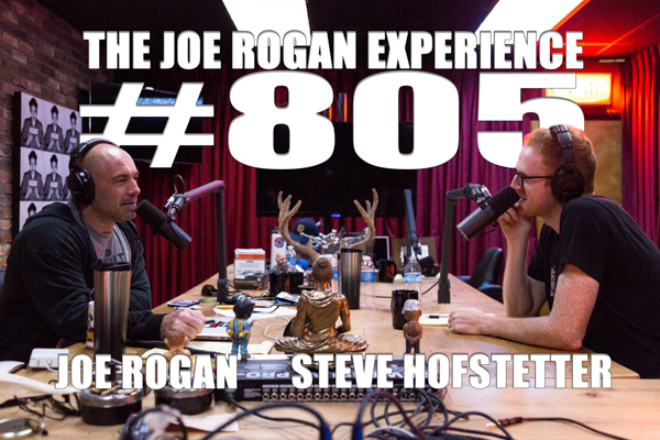 The Joe Rogan Experience #805 - Steve Hofstetter