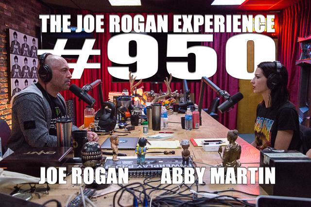 The Joe Rogan Experience #950 - Abby Martin