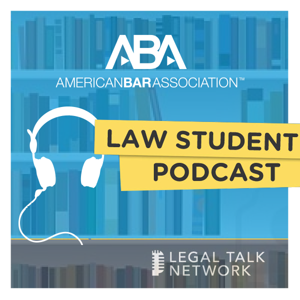 aba law student podcast legal talk network
