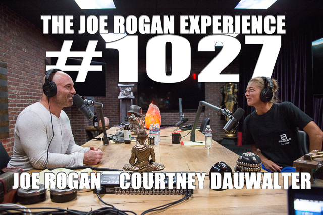 The Joe Rogan Experience #1027 - Courtney Dauwalter