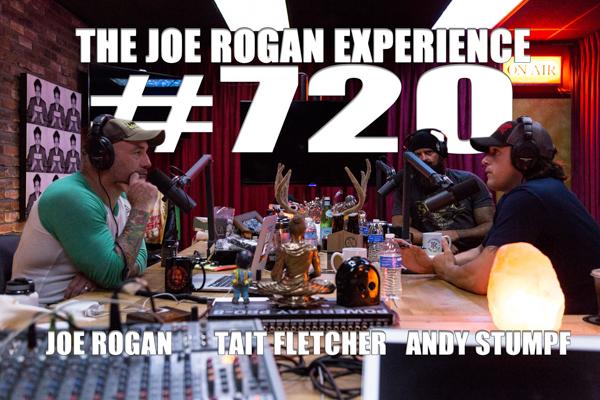 The Joe Rogan Experience #720 - Tait Fletcher & Andy Stumpf