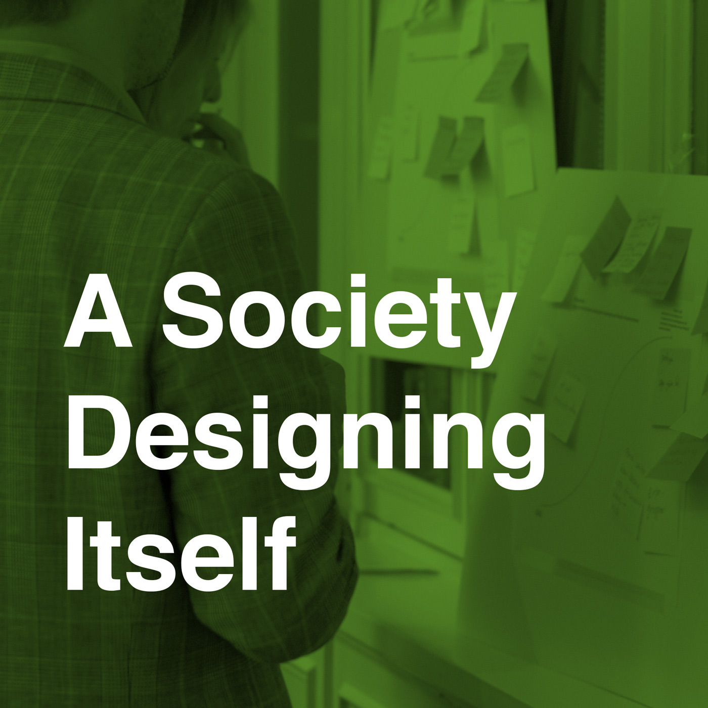 A Society Designing Itself
