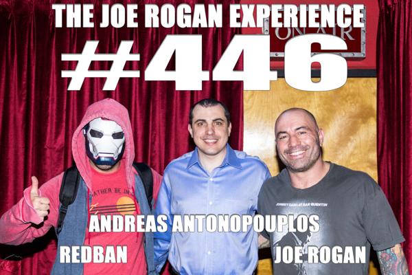The Joe Rogan Experience #446 - Andreas Antonopoulos