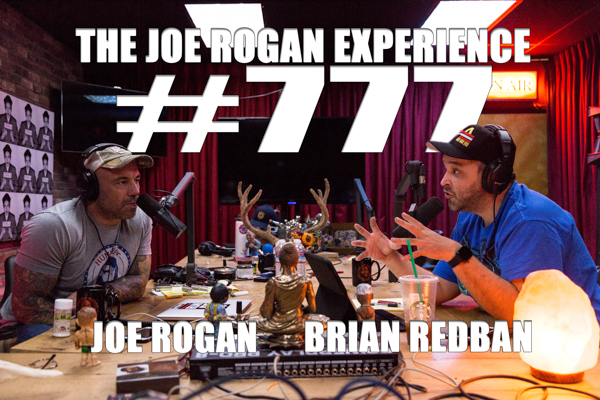 The Joe Rogan Experience #777 - Brian Redban