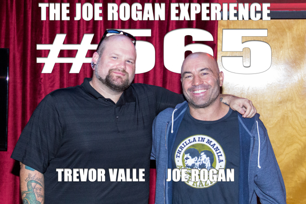The Joe Rogan Experience #565 - Trevor Valle