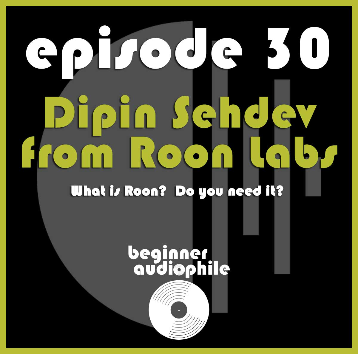 30: Talking Roon with Dipin Sehdev from Roon Labs - beginner