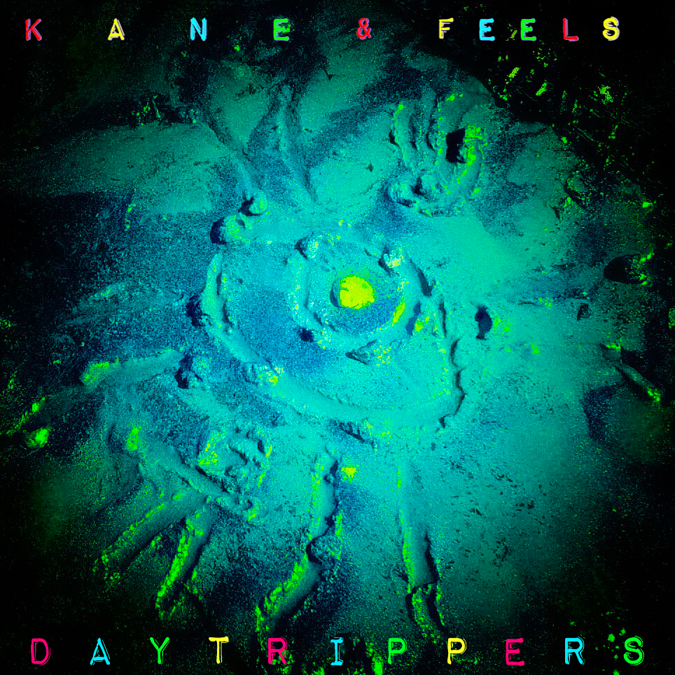 Kane and Feels: Day Trippers Podcast