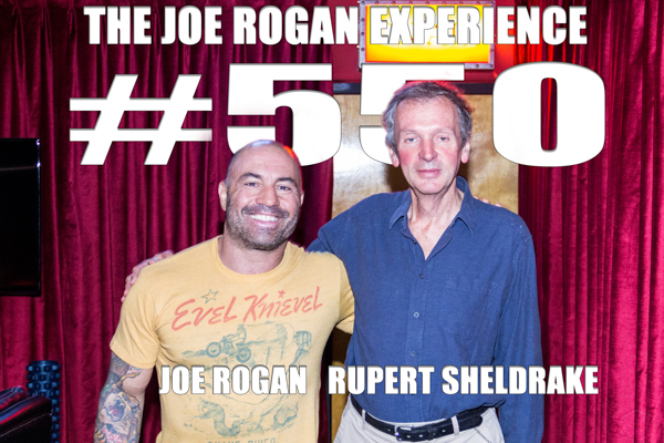The Joe Rogan Experience #550 - Rupert Sheldrake