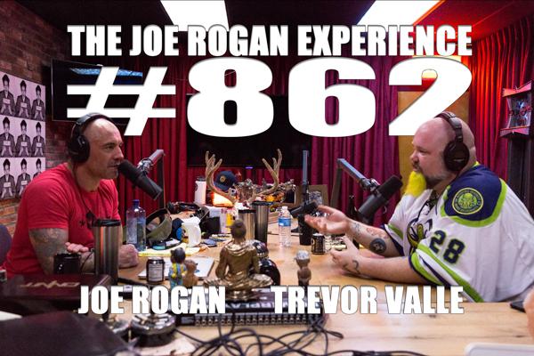 The Joe Rogan Experience #862 - Trevor Valle