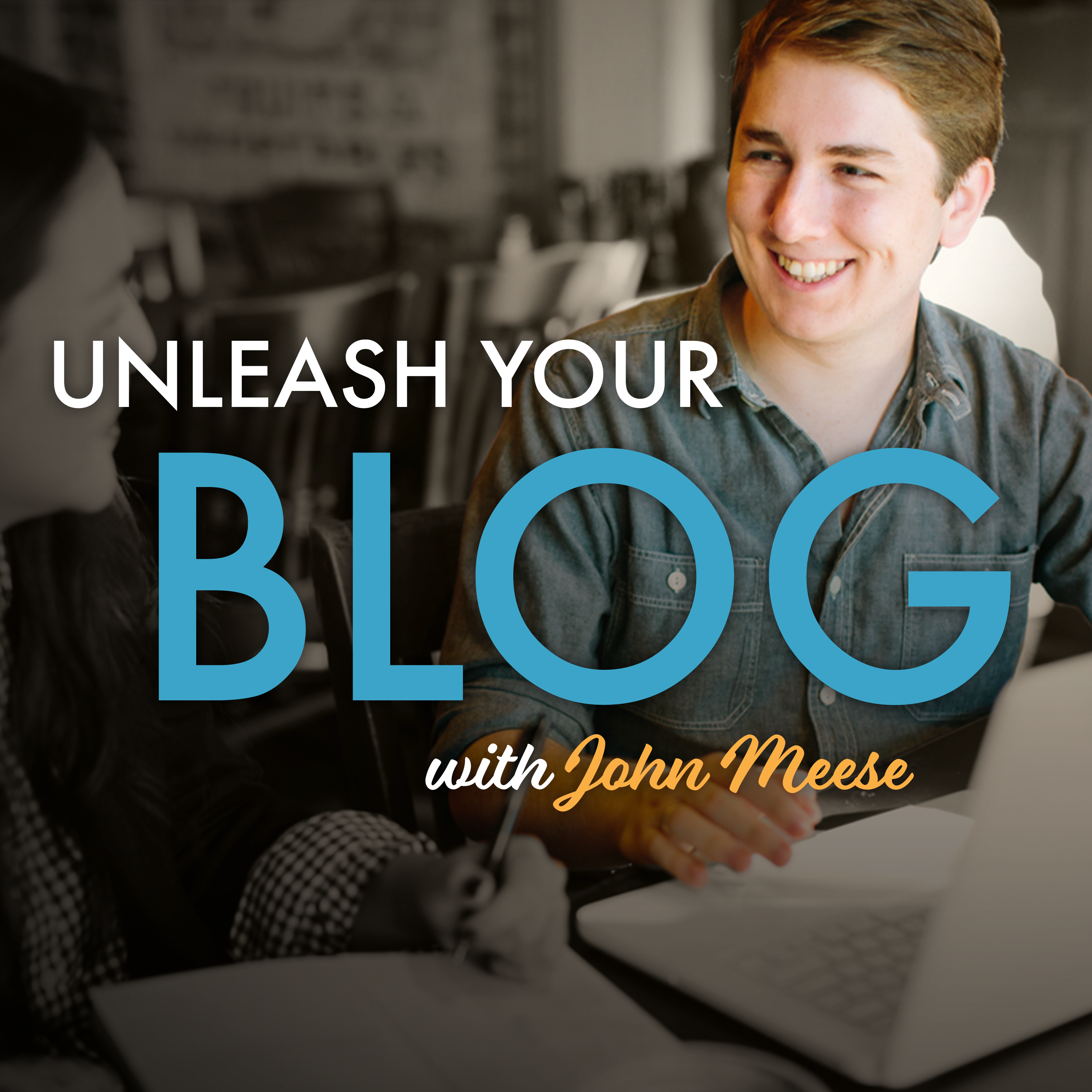 The Unleash Your Blog Podcast: Getting started with blogging and