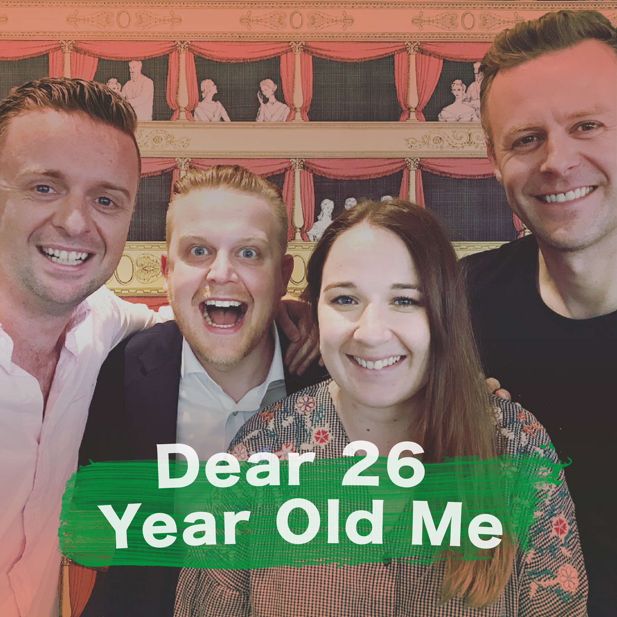 Dear 26 Year Old Me