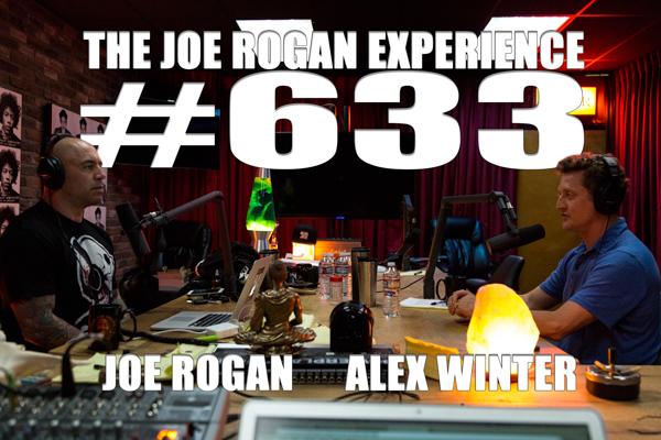 The Joe Rogan Experience #633 - Alex Winter