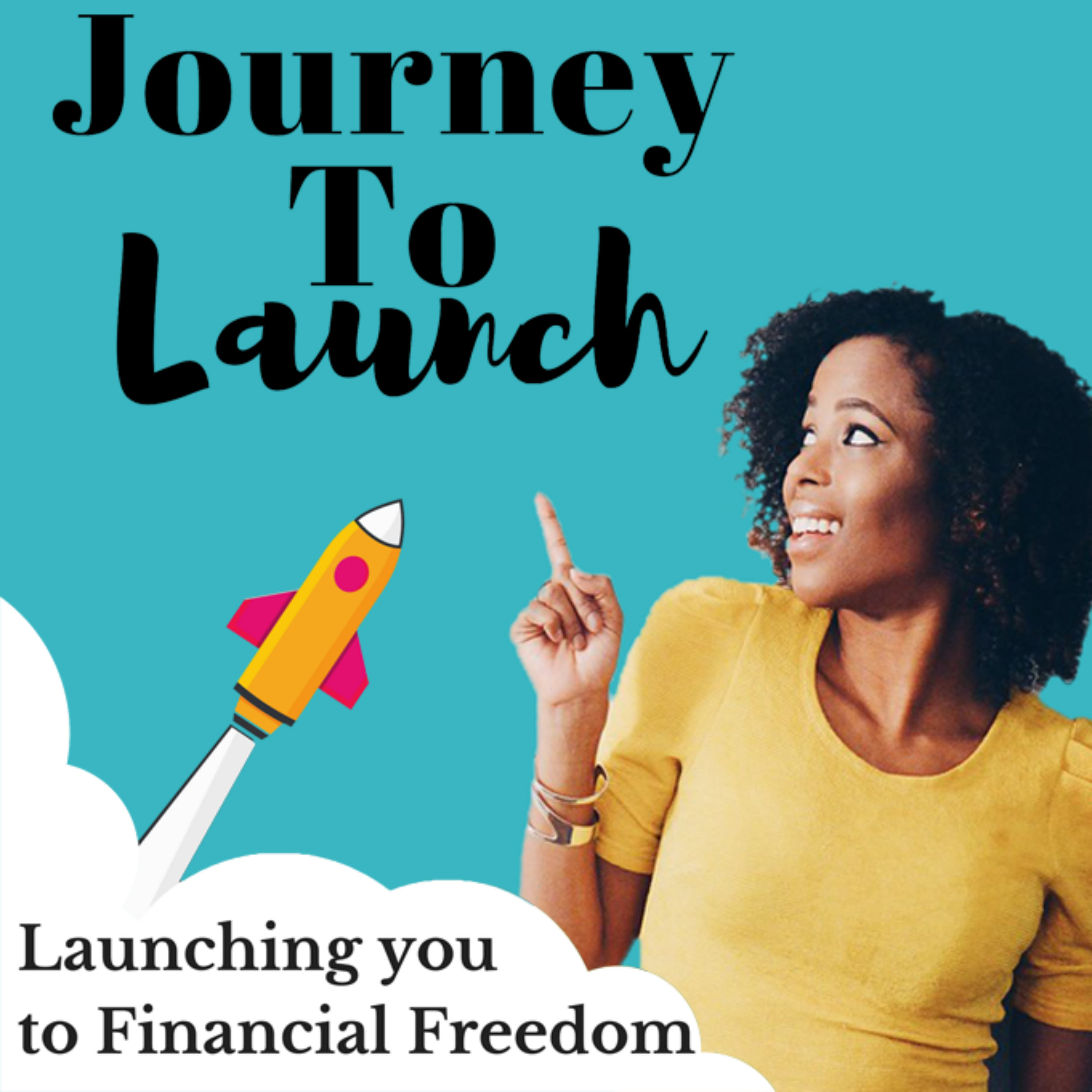 Journey To Launch : Personal Finance, Early Retirement & Business