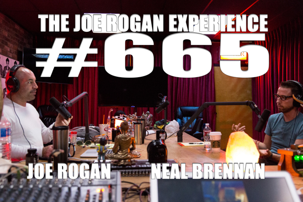 The Joe Rogan Experience #665 - Neal Brennan