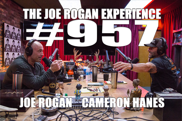 The Joe Rogan Experience #957 - Cameron Hanes