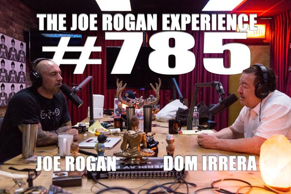 The Joe Rogan Experience #785 - Dom Irrera