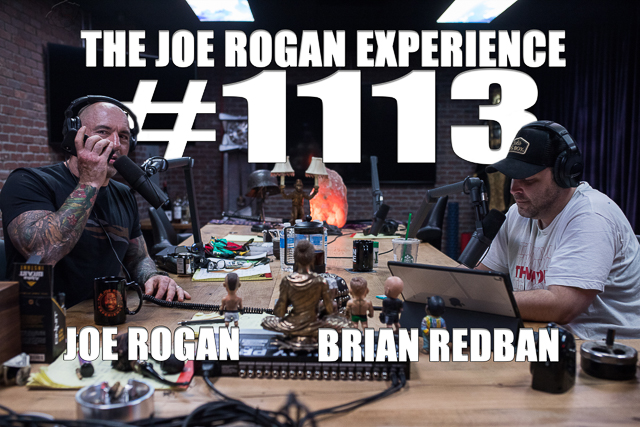 The Joe Rogan Experience #1113 - Brian Redban
