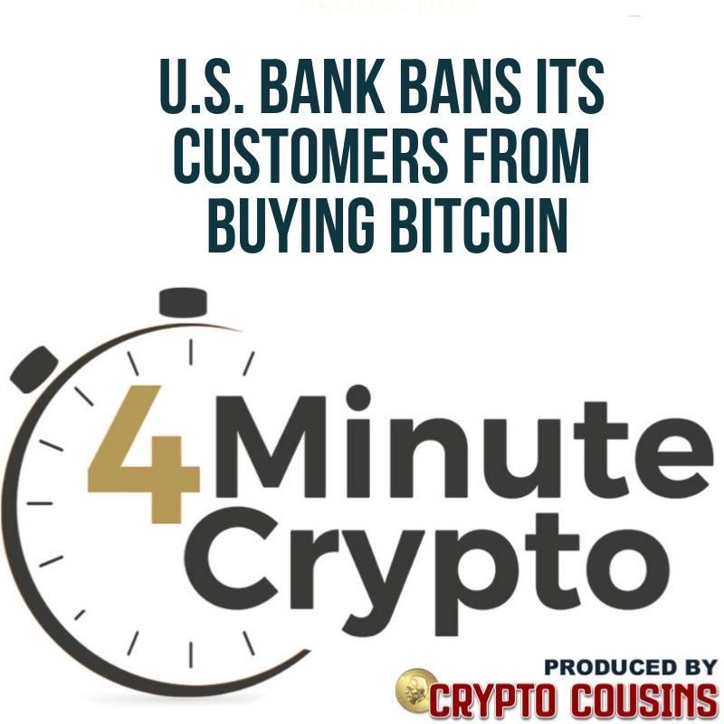 U S  Bank Bans Its Customers From Buying Bitcoin