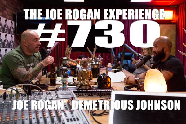 The Joe Rogan Experience #730 - Demetrious Johnson