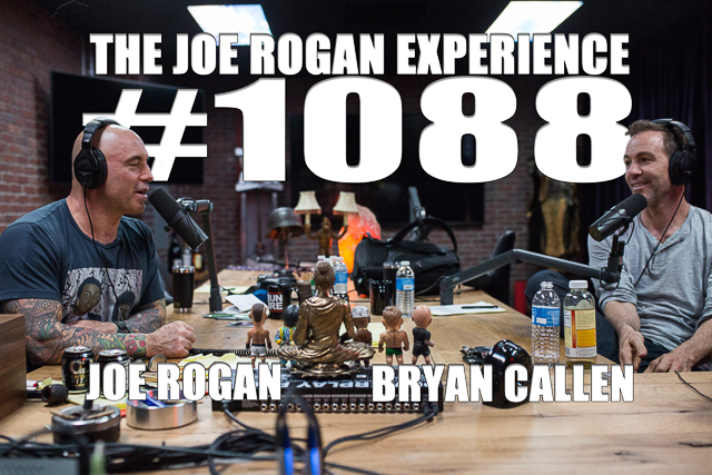 The Joe Rogan Experience #1088 - Bryan Callen