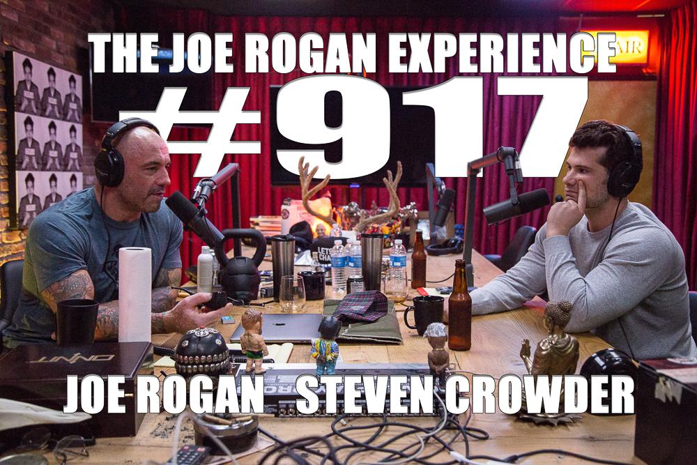 The Joe Rogan Experience #917 - Steven Crowder