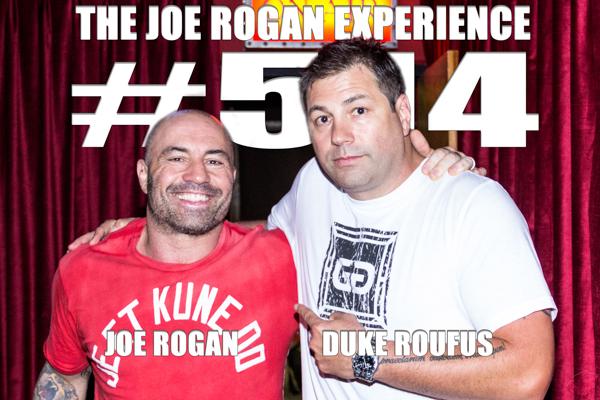 The Joe Rogan Experience #514 - Duke Roufus