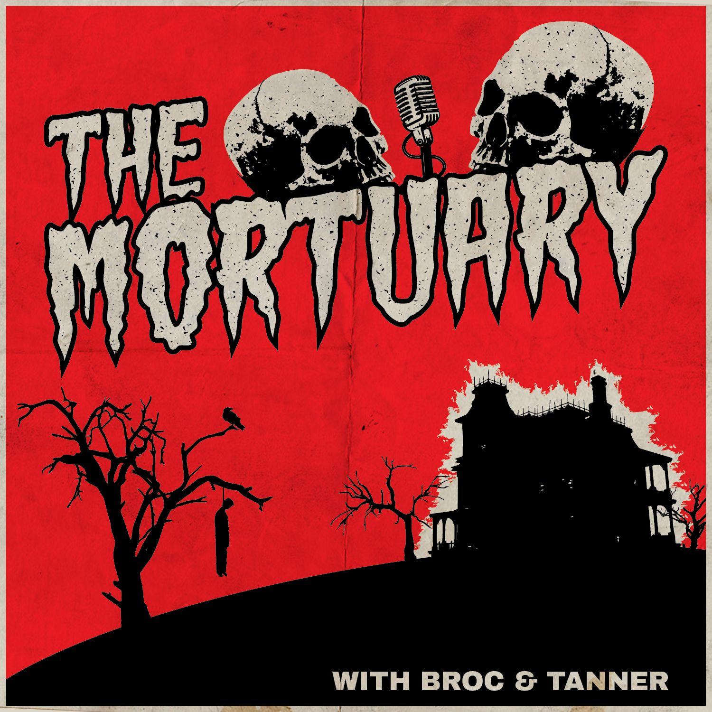 The Mortuary   Listen via Stitcher for Podcasts