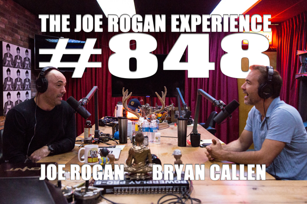 The Joe Rogan Experience #848 - Bryan Callen