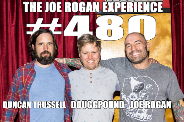 The Joe Rogan Experience #480 - Duncan Trussell & DJ Douggpound