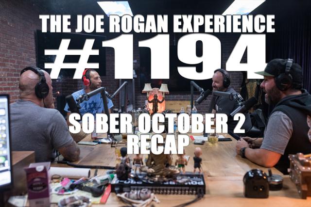The Joe Rogan Experience #1194 - Sober October 2 Recap