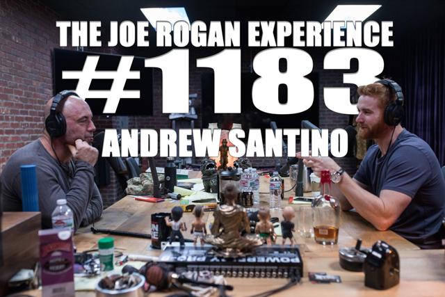 The Joe Rogan Experience #1183 - Andrew Santino