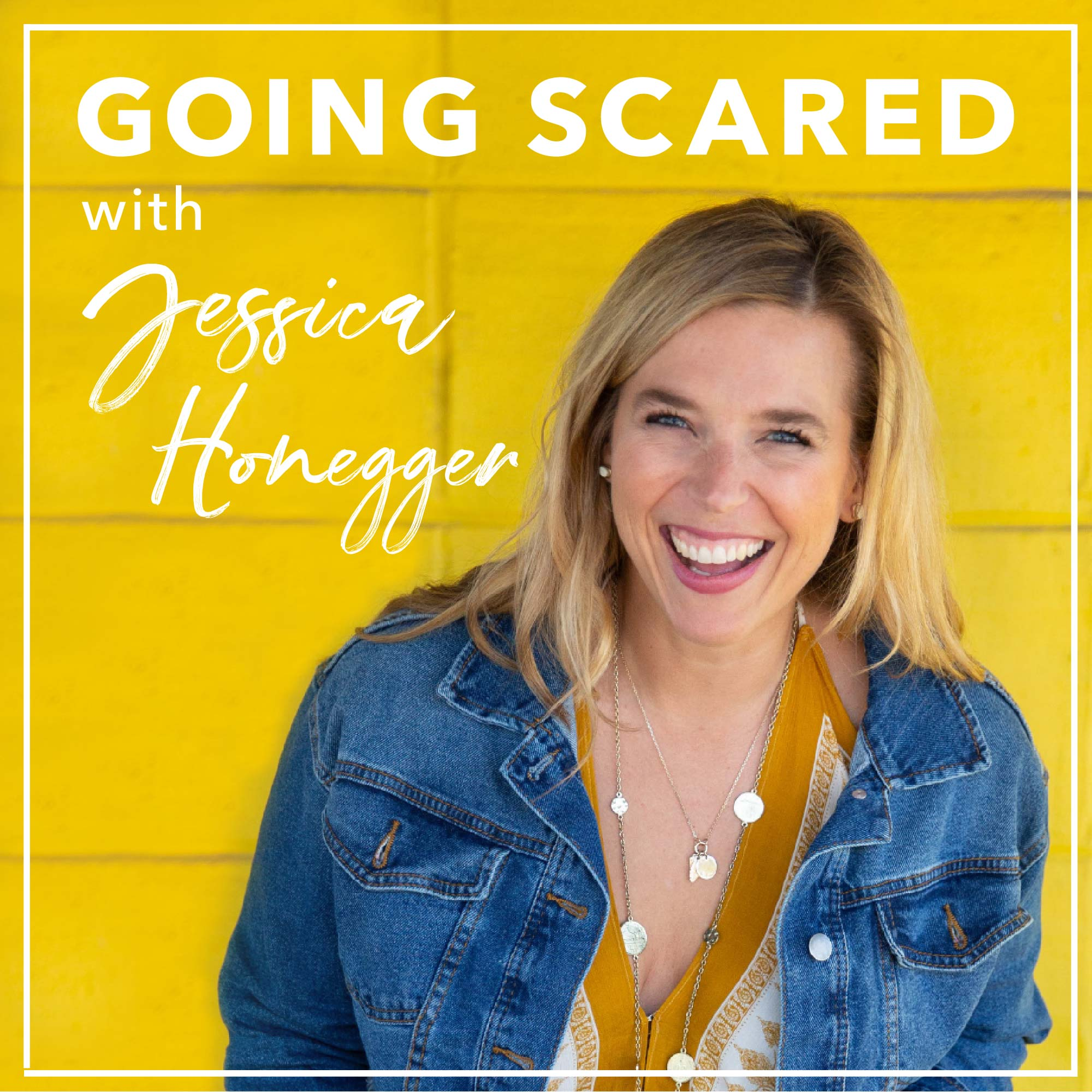 The Going Scared Podcast with Jessica Honegger | Podbay
