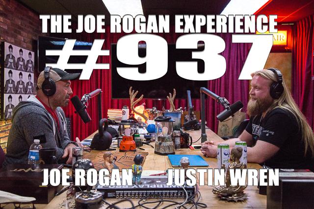 The Joe Rogan Experience #937 - Justin Wren