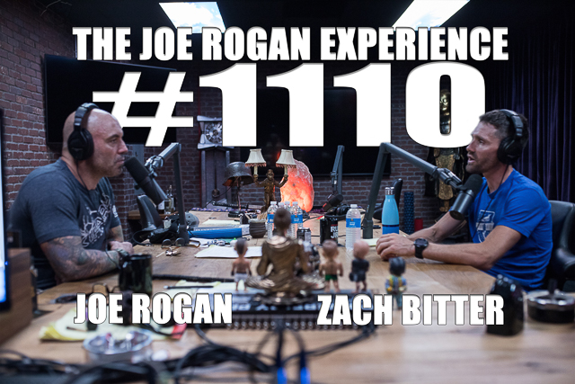 The Joe Rogan Experience #1110 - Zach Bitter