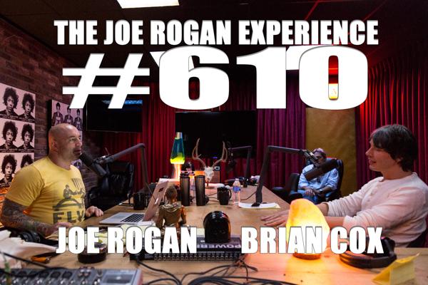 The Joe Rogan Experience #610 - Brian Cox