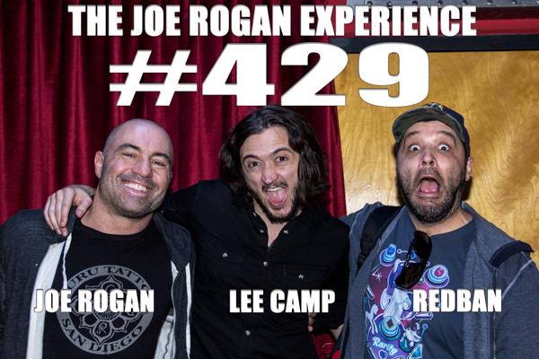 The Joe Rogan Experience #429 - Lee Camp
