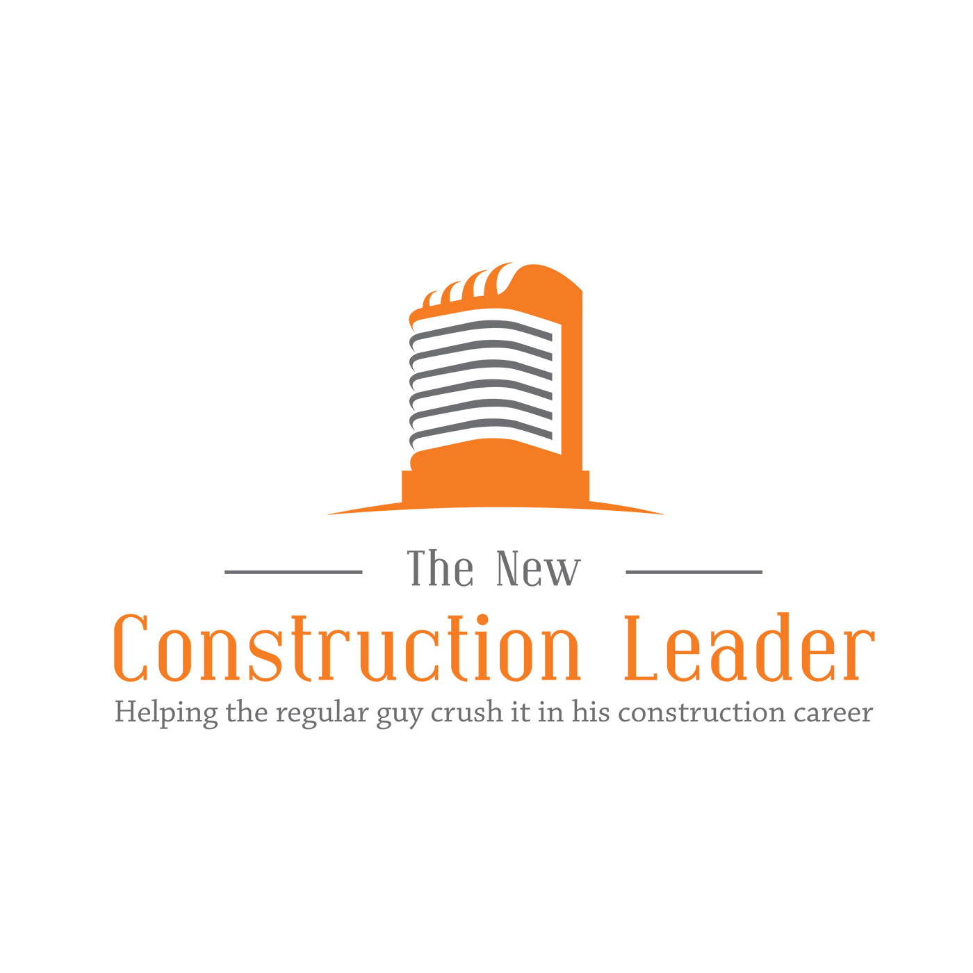 The New Construction Leader Podcast | Leadership, Personal development, productivity, mentorship