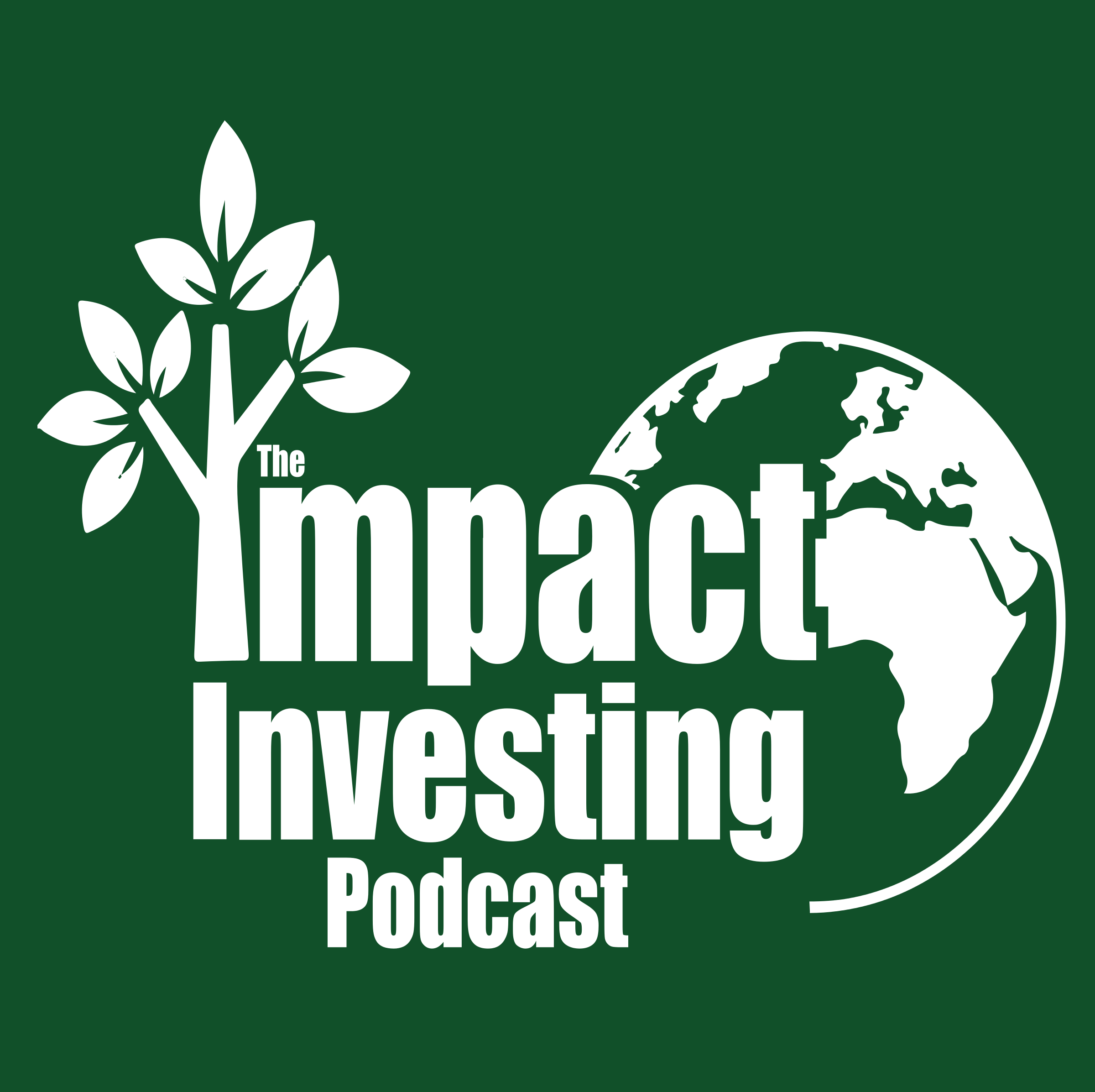 The Impact Investing Podcast