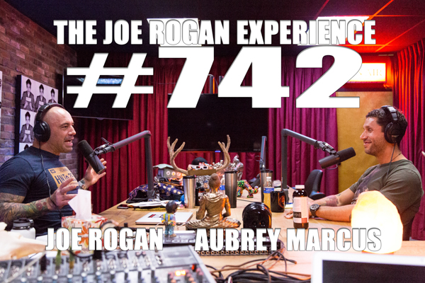 The Joe Rogan Experience #742 - Aubrey Marcus