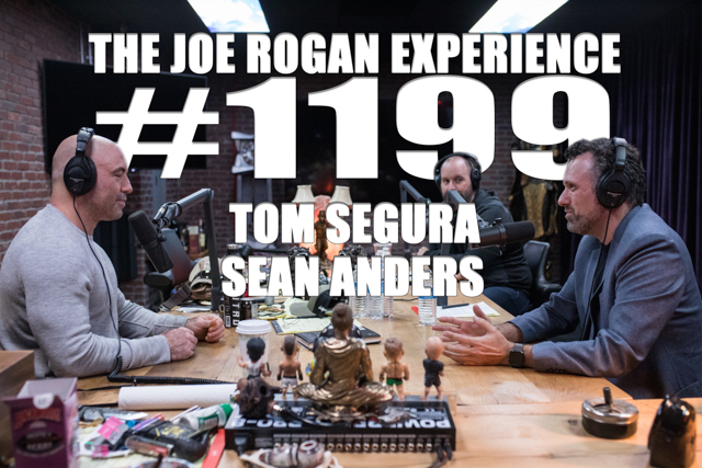 The Joe Rogan Experience #1199 - Tom Segura & Sean Anders