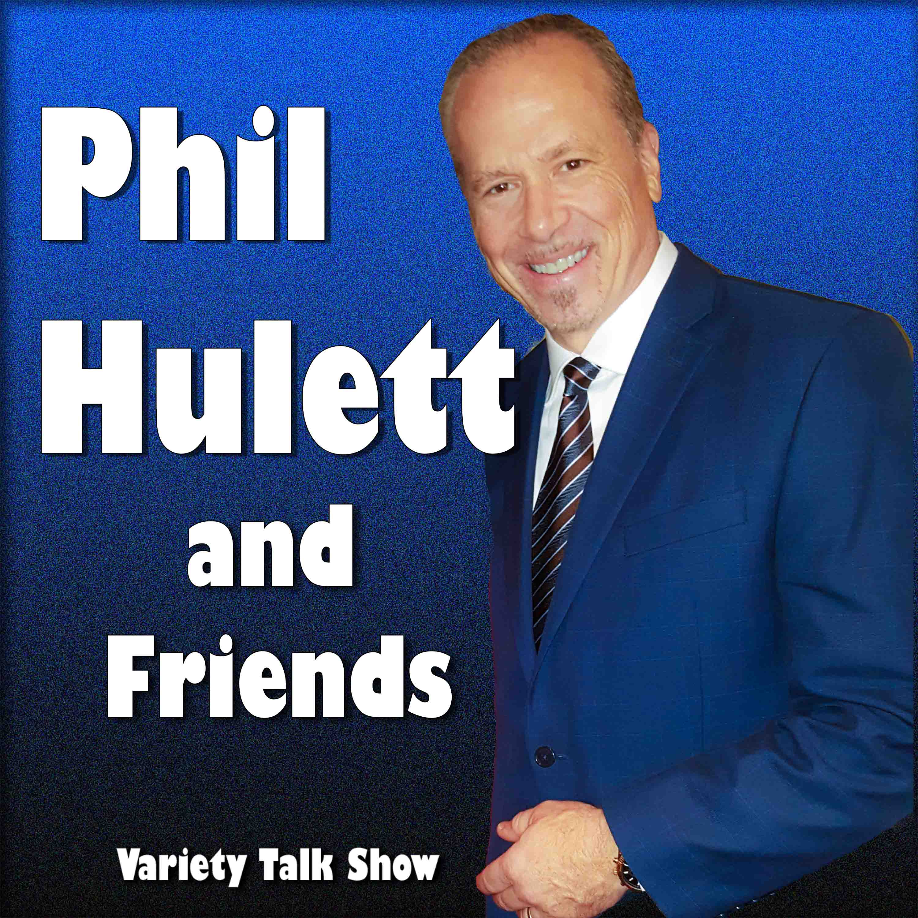 Phil Hulett and Friends - PodcastBlaster Podcast Directory