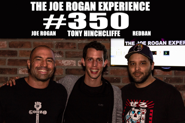 The Joe Rogan Experience #350 - Tony Hinchcliffe