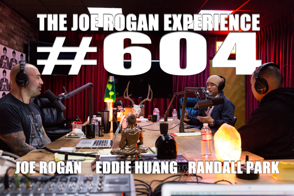 The Joe Rogan Experience #604 - Eddie Huang & Randall Park