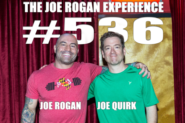 The Joe Rogan Experience #536 - Joe Quirk