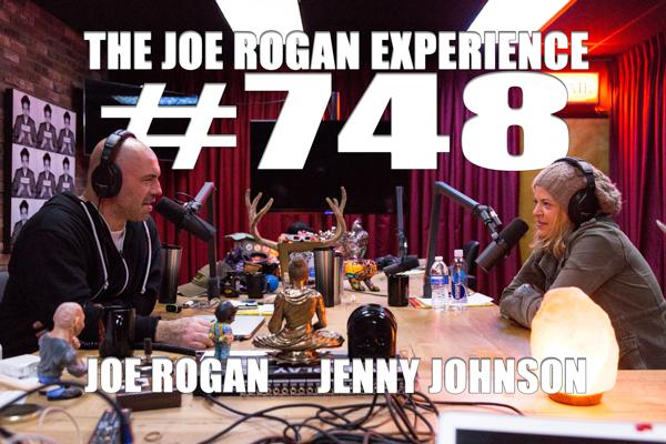 The Joe Rogan Experience #748 - Jenny Johnson